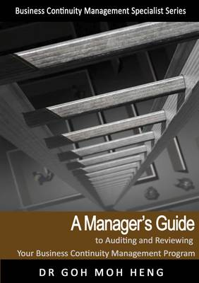 A Manager's Guide to Auditing & Reviewing Your BC Management Program - Business Continuity Management Series (Paperback)