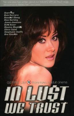 In Lust We Trust: Adventures in Adult Cinema (Paperback)
