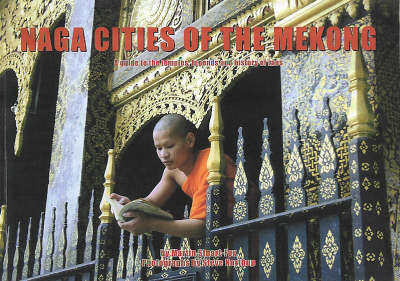 Naga Cities of the Mekong: A Guide to the Temples, Legends and History of Laos (Paperback)