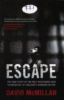 Escape: The True Story of the Only Westerner Ever to Break out of Thailand'Sbangkok Hilton (Paperback)