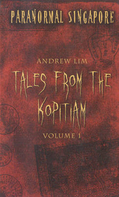 Paranormal Singapore: v. 1: Tales from the Kopitiam (Paperback)