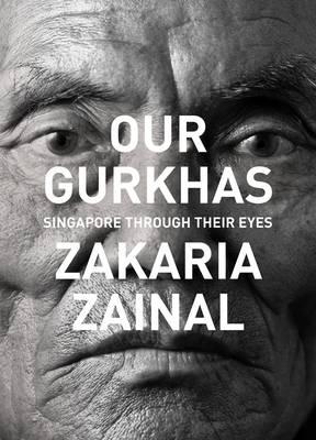 Our Gurkhas: Singapore Through Their Eyes (Hardback)