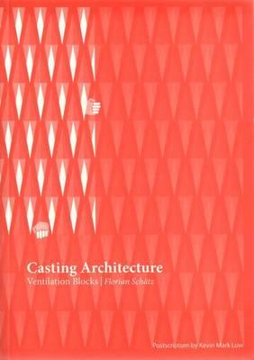 Casting Architecture - Ventilation Blocks (Paperback)