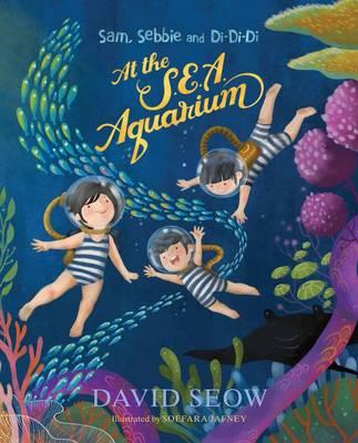 Sam, Sebbie and Di-Di-Di: At the S.E.A. Aquarium (Paperback)