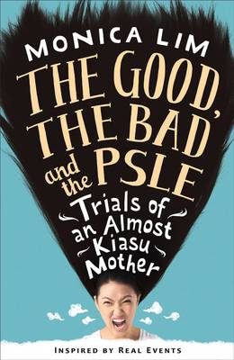 The Good, the Bad and the PSLE (Paperback)