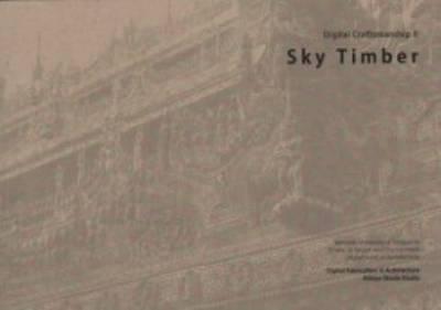 Sky Timber - Digital Craftsmanship II (Paperback)
