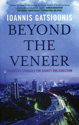 Beyond the Veneer: Malaysia's Struggle for Dignity and Direction (Paperback)
