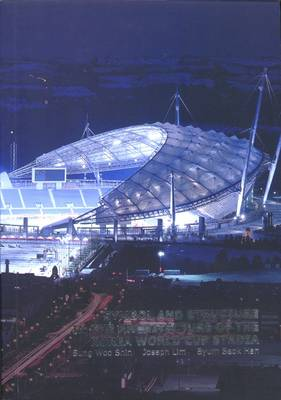 Symbol and Structure in the Arcghitecture of the Korea World Cup Stadia (Paperback)