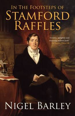 In the Footsteps of Stamford Raffles (Paperback)
