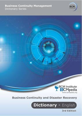 Dictionary for Business Continuity and Disaster Recovery - Business Continuity Management Dictionary Series (Paperback)