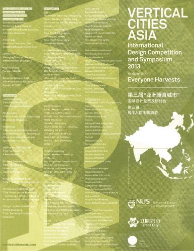 Vertical Cities Asia: International Design Competition and Symposium 2013: Volume 3 - Everyone Harvests (Paperback)