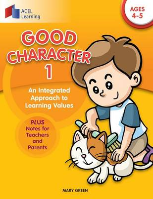 Good Character 1: An Integrated Approach to Learning Values (Paperback)