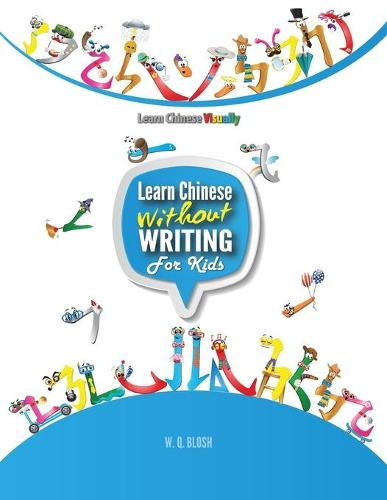 Learn Chinese Without Writing for Kids 1: Activity Book - Learn Chinese Visually for Kids 1 (Paperback)