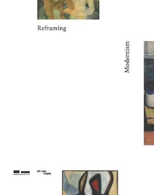 Reframing Modernism: Painting from Southeast Asia, Europe and Beyond (Hardback)