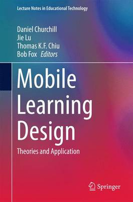 Mobile Learning Design: Theories and Application - Lecture Notes in Educational Technology (Hardback)