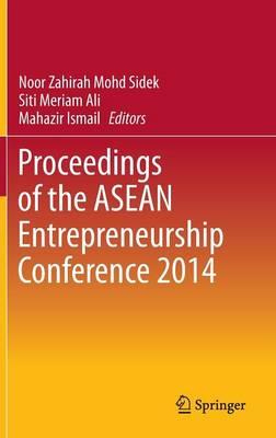 Proceedings of the ASEAN Entrepreneurship Conference 2014 (Hardback)