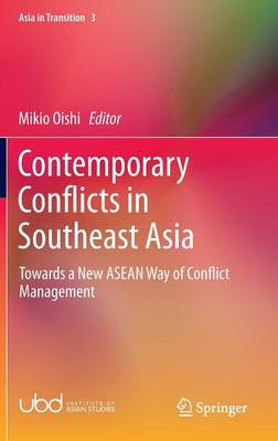 Contemporary Conflicts in Southeast Asia: Towards a New ASEAN Way of Conflict Management - Asia in Transition 3 (Hardback)