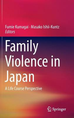 Family Violence in Japan: A Life Course Perspective (Hardback)