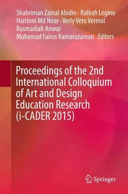 Proceedings of the 2nd International Colloquium of Art and Design Education Research (i-CADER 2015) (Hardback)