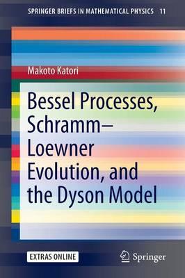 Bessel Processes, Schramm-Loewner Evolution, and the Dyson Model - SpringerBriefs in Mathematical Physics 11 (Paperback)