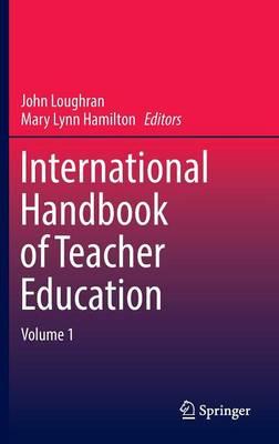 International Handbook of Teacher Education: Volume 1 (Hardback)