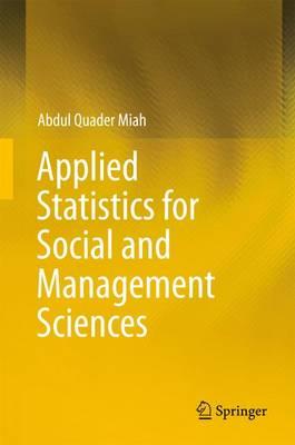 Applied Statistics for Social and Management Sciences (Hardback)
