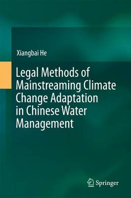 Legal Methods of Mainstreaming Climate Change Adaptation in Chinese Water Management (Hardback)