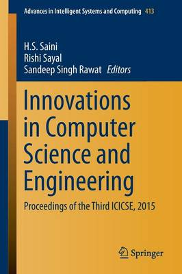 Innovations in Computer Science and Engineering: Proceedings of the Third ICICSE, 2015 - Advances in Intelligent Systems and Computing 413 (Paperback)