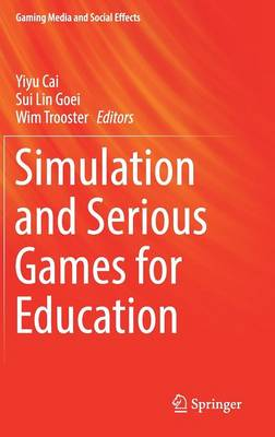 Simulation and Serious Games for Education - Gaming Media and Social Effects (Hardback)