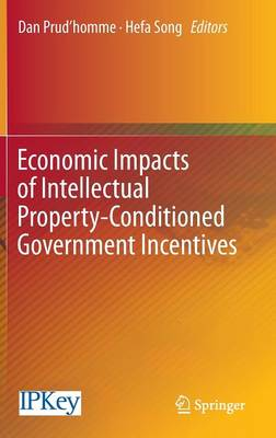 Economic Impacts of Intellectual Property-Conditioned Government Incentives (Hardback)