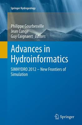 Advances in Hydroinformatics: SIMHYDRO 2012 - New Frontiers of Simulation - Springer Hydrogeology (Paperback)