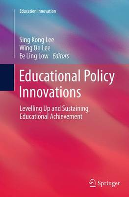Educational Policy Innovations: Levelling Up and Sustaining Educational Achievement - Education Innovation Series (Paperback)