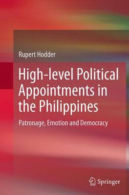 High-level Political Appointments in the Philippines: Patronage, Emotion and Democracy (Paperback)
