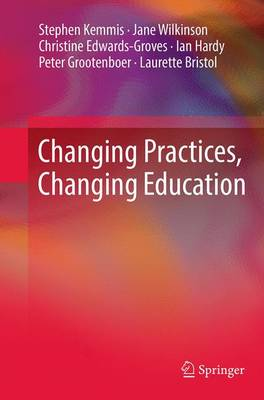 Changing Practices, Changing Education (Paperback)