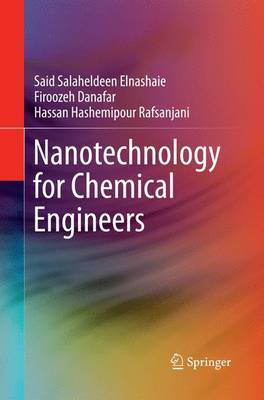 Nanotechnology for Chemical Engineers (Paperback)
