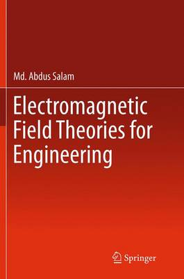 Electromagnetic Field Theories for Engineering (Paperback)