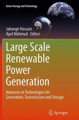 Large Scale Renewable Power Generation: Advances in Technologies for Generation, Transmission and Storage - Green Energy and Technology (Paperback)