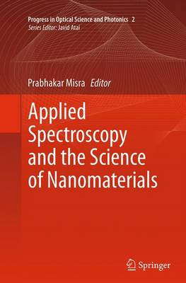 Applied Spectroscopy and the Science of Nanomaterials - Progress in Optical Science and Photonics 2 (Paperback)