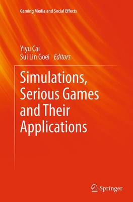 Simulations, Serious Games and Their Applications - Gaming Media and Social Effects (Paperback)