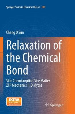 Relaxation of the Chemical Bond: Skin Chemisorption Size Matter ZTP Mechanics H2O Myths - Springer Series in Chemical Physics 108 (Paperback)