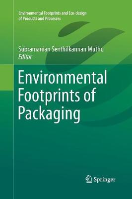 Environmental Footprints of Packaging - Environmental Footprints and Eco-design of Products and Processes (Paperback)