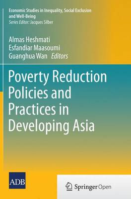 Poverty Reduction Policies and Practices in Developing Asia - Economic Studies in Inequality, Social Exclusion and Well-Being (Paperback)