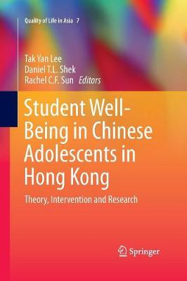 Student Well-Being in Chinese Adolescents in Hong Kong: Theory, Intervention and Research - Quality of Life in Asia 7 (Paperback)