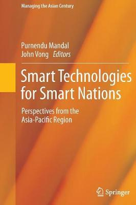 Smart Technologies for Smart Nations: Perspectives from the Asia-Pacific Region - Managing the Asian Century (Paperback)