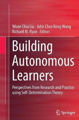 Building Autonomous Learners: Perspectives from Research and Practice using Self-Determination Theory (Paperback)