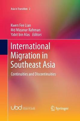 International Migration in Southeast Asia: Continuities and Discontinuities - Asia in Transition 2 (Paperback)