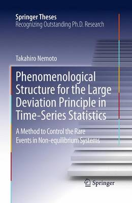 Phenomenological Structure for the Large Deviation Principle in Time-Series Statistics: A method to control the rare events in non-equilibrium systems - Springer Theses (Paperback)
