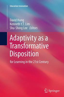 Adaptivity as a Transformative Disposition: for Learning in the 21st Century - Education Innovation Series (Paperback)