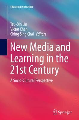 New Media and Learning in the 21st Century: A Socio-Cultural Perspective - Education Innovation Series (Paperback)