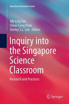 Inquiry into the Singapore Science Classroom: Research and Practices - Education Innovation Series (Paperback)
